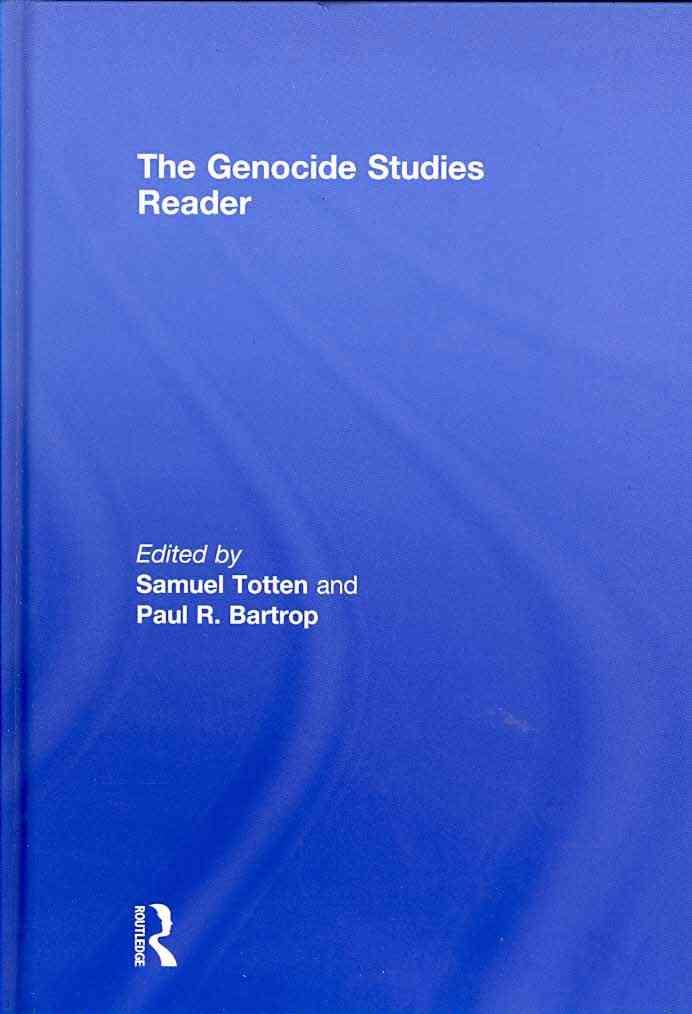 The Genocide Studies Reader By Totten, Samuel (EDT)/ Bartrop, Paul R. (EDT)
